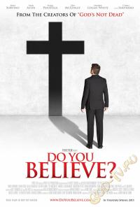 Чи віриш ти? /Do You Believe?/