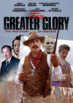 Битва за свободу /For Greater Glory: The True Story of Cristiada  (2012)